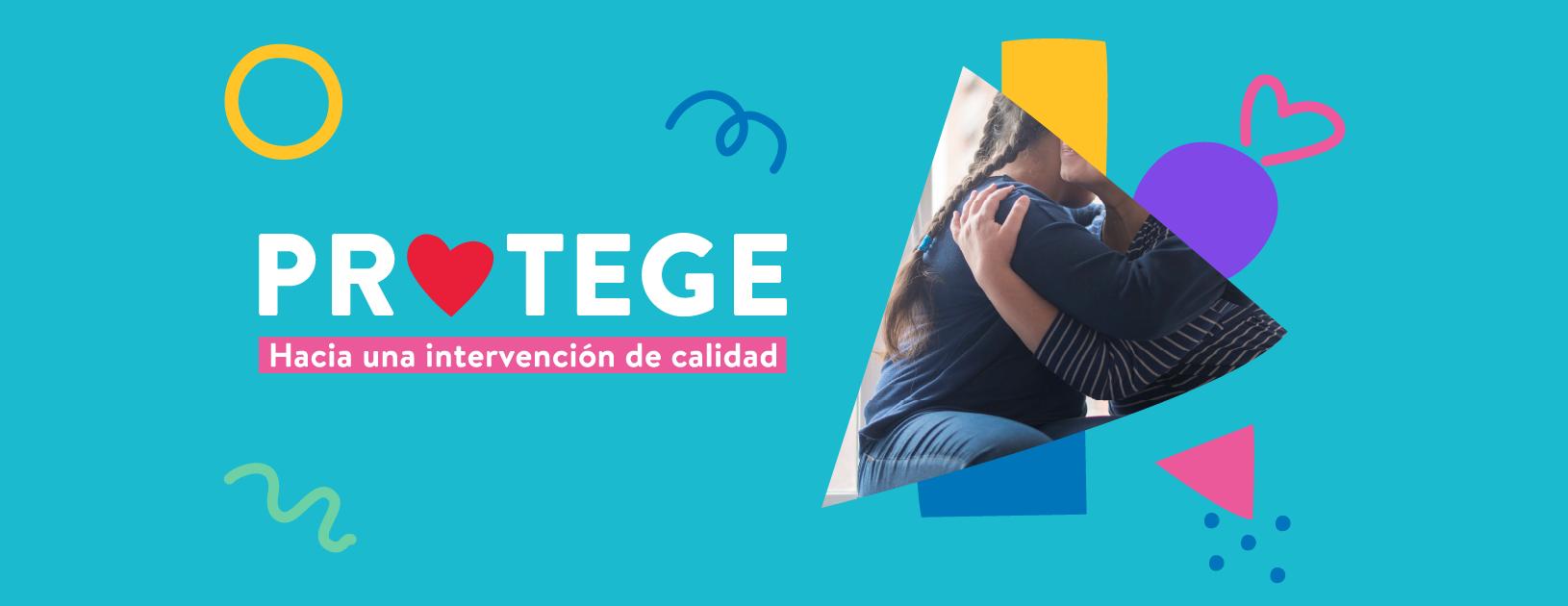 """""""PROTEGE: Hacia una intervención de calidad"""""""
